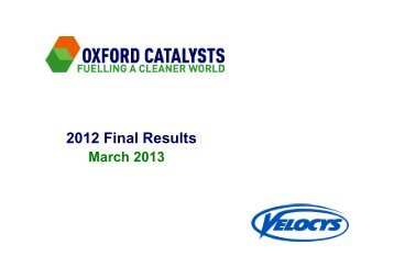 2012 Final Results - Oxford Catalysts Group