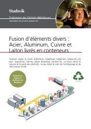 Fusion d'éléments divers : Acier Acier, Aluminum, Cuivre et Laiton ...