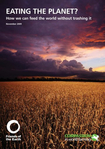 Eating the Planet: summary - Compassion in World Farming