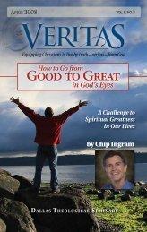 Veritas April 2008 - Dallas Theological Seminary