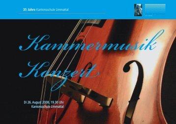 Di 26. August 2008, 19.30 Uhr Kantonsschule Limmattal 35 Jahre ...