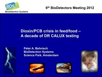 Dioxin/PCB crisis in feed/food - BioDetection Systems