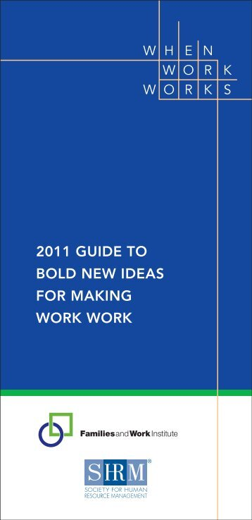 The 2011 Guide to Bold New Ideas for Making Work - Families and ...