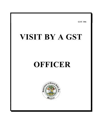 Visit by a GST Officer - The Belize Department of General Sales Tax
