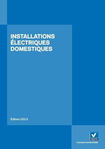 Installations électriques domestiques - édition 2013 - Vinçotte