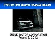 Aug 2 FY 2012 Financial Presentation (First Quarter) - global suzuki