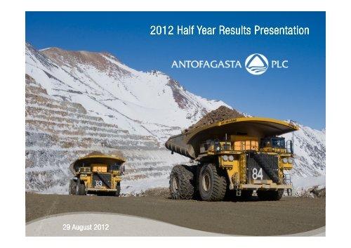2012 Half Year Results Presentation - Antofagasta plc