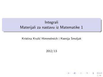Integrali Materijali za nastavu iz Matematike 1