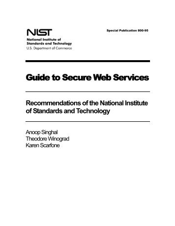 NIST SP 800-95, Guide to Secure Web Services - Computer Security ...