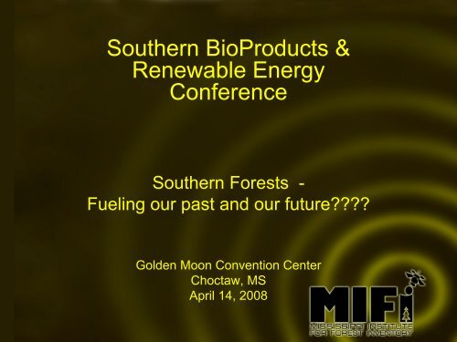 Mississippi Institute for Forest Inventory - Mississippi Biomass and ...