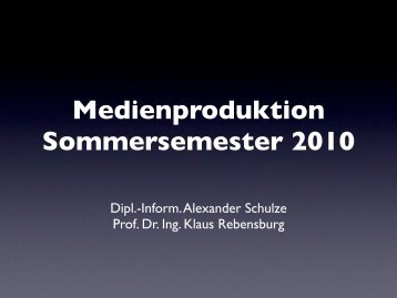 Medienproduktion Sommersemester 2010