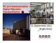 Digital Migration Standardization 21 September 2011 Bright Amisi