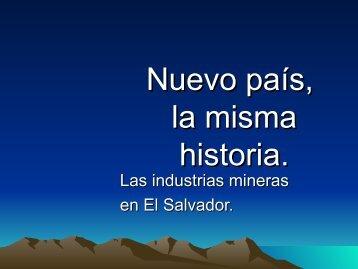Nuevo país, la misma historia. Las industrias mineras en El Salvador