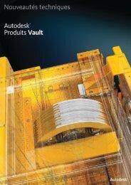 Nouveautés techniques Autodesk® Produits Vault