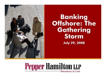 Banking Offshore: The Gathering Storm - Pepper Hamilton LLP