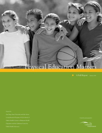 Physical Education Matters: A Full Report - The California Endowment