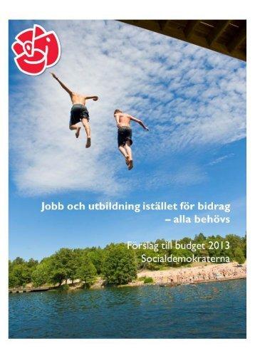 Ladda ner hela budgetförslaget här (PDF) - Socialdemokraterna