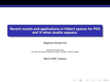Recent results and applications in Hilbert spaces for PDS and VI ...