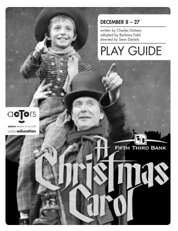 A Christmas Carol Play Guide - Actors Theatre of Louisville