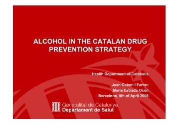 ALCOHOL IN THE CATALAN DRUG PREVENTION STRATEGY