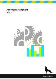 Arbeitsmarktbericht 2013 (PDF, 500 KB - öffnet sich in ... - Wolfsburg