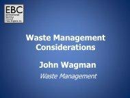 Waste Management Considerations John Wagman