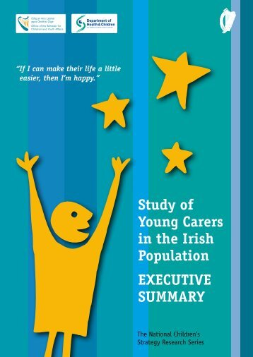 Study of Young Carers in the Irish Population EXECUTIVE SUMMARY