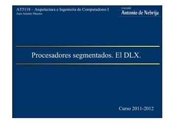 Procesadores segmentados. El DLX.