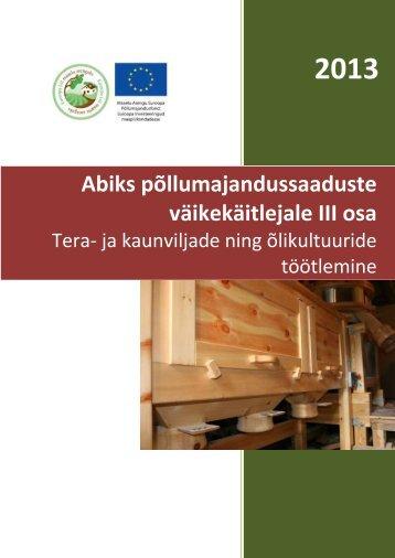 2013 Abiks põllumajandussaaduste väikekäitlejale III osa - Maheklubi