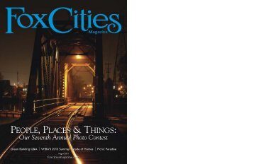 PEOPLE, PLACES & THINGS: - Fox Cities Magazine