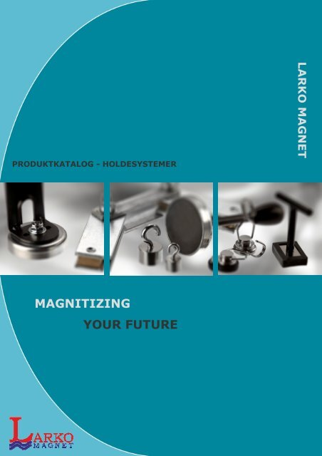 MAGNITIZING YOUR FUTURE - f.metal-supply.dk