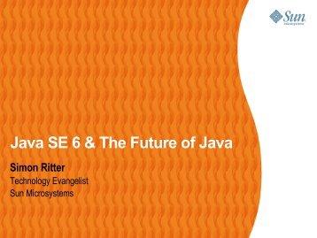 Java SE 6 & The Future of Java Simon Ritter - IT@Cork