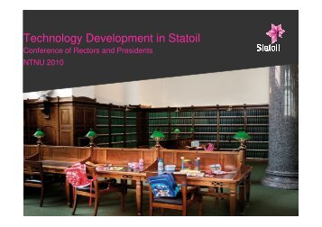 Technology Development in Statoil - Conference of Rectors and ...