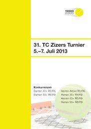 31. TC Zizers Turnier 5.–7. Juli 2013