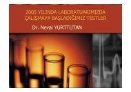 2005 yılında laboratuarımızda çalışmaya başladığımız testler