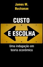 Custo e escolha: Uma indagação em teoria econômica - Ordem Livre
