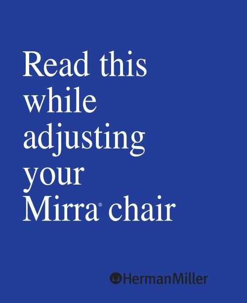 Read this while adjusting your Mirra® chair