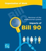 Revision of the professional system - Impacts of Bill 90 - FiQ
