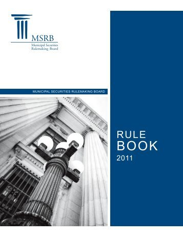 MSRB Rule Book - Municipal Securities Rulemaking Board