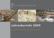 Jahresbericht 2009 - Archäologie Baselland - Kanton Basel ...