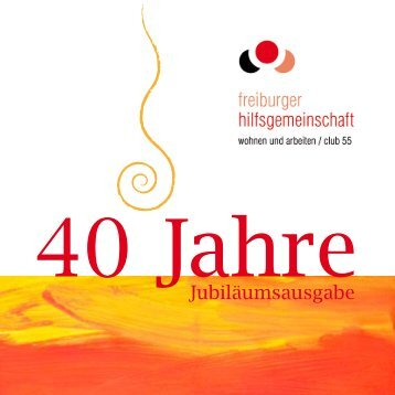Festschrift zum 40-jährigen Jubiläum - Freiburger Hilfsgemeinschaft ...