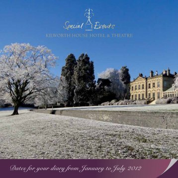 Dates for your diary from January to July 2012 - Kilworth House Hotel