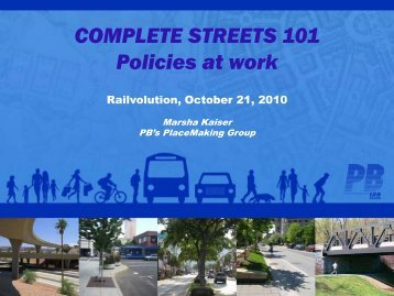 COMPLETE STREETS 101 Policies at work - Rail~Volution