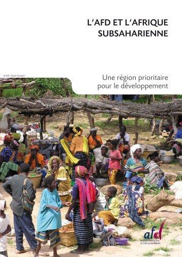 L'AFD ET L'AFRIquE SuBSAhARIENNE - Agence Française de ...