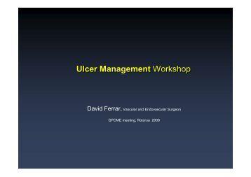 Ulcer Management Workshop Ulcer Management Workshop