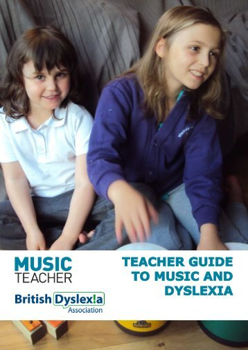 TEACHER GUIDE TO MUSIC AND DYSLEXIA - Rhinegold Publishing