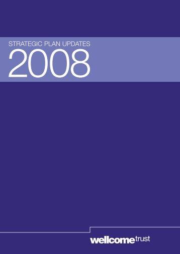 Strategic Plan updates 2008 - Wellcome Trust