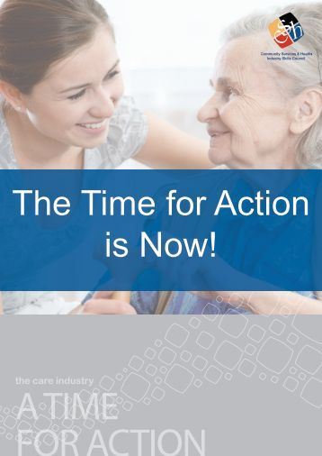 The Time for Action is Now! - Community Services & Health Industry ...