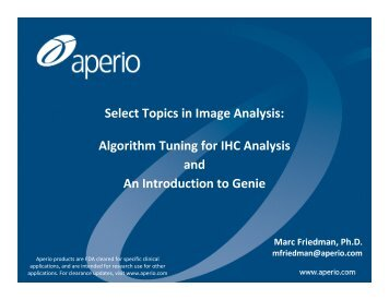 Select Topics in Image Analysis: Algorithm Tuning for IHC ... - Aperio