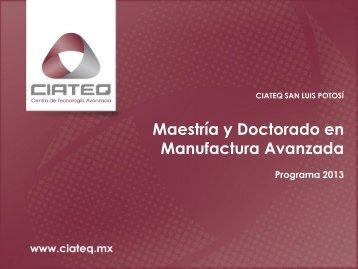 Maestría y Doctorado en Manufactura Avanzada - Dirección de ...